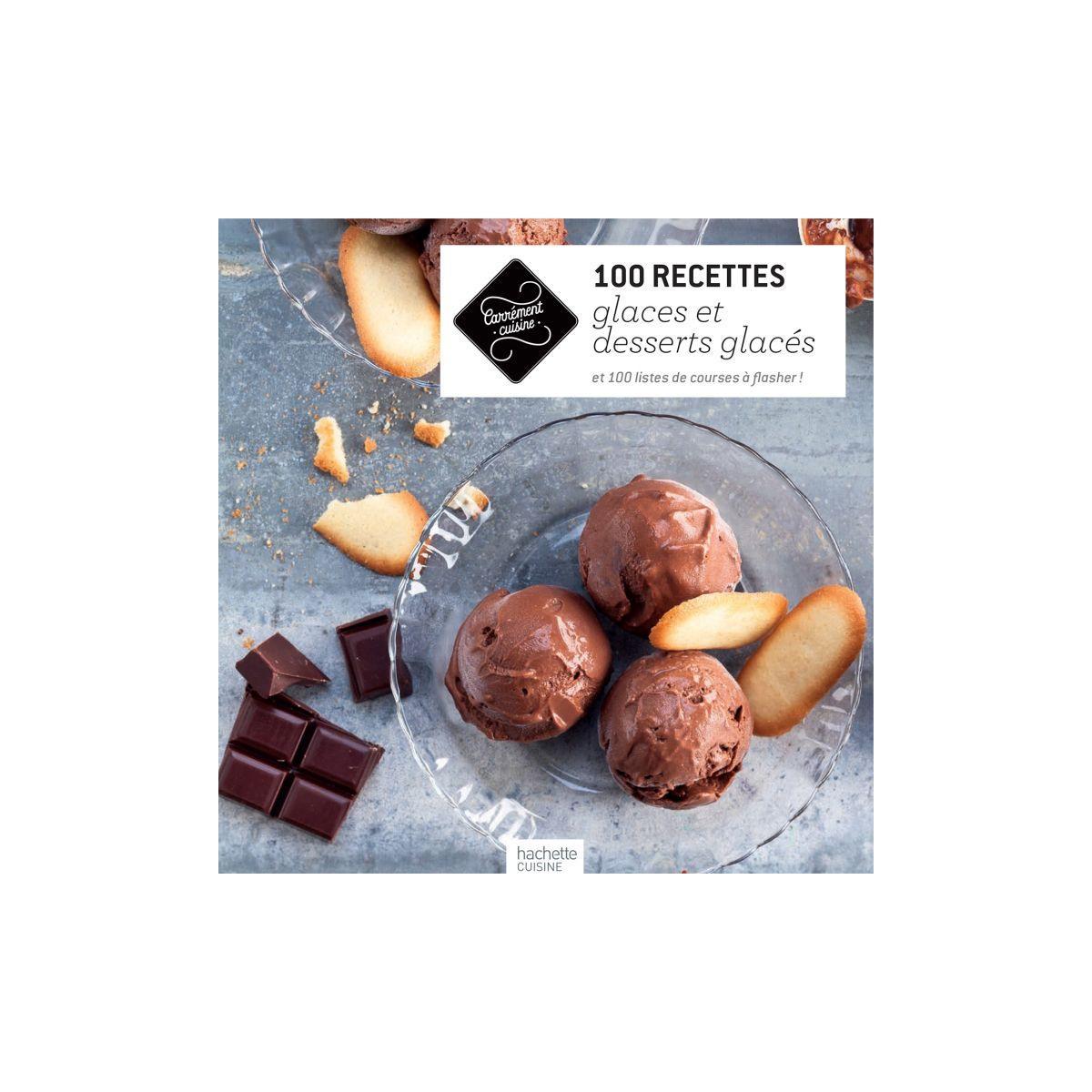 Livre hachette 100 recettes de glaces et - la sélection webdistrib.com (photo)